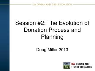 Session #2: The Evolution of Donation Process and Planning