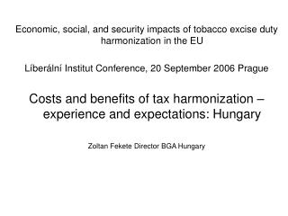 Economic, social, and security impacts of tobacco excise duty harmonization in the EU