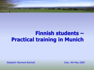 Finnish students  –  Practical training  in  Munich