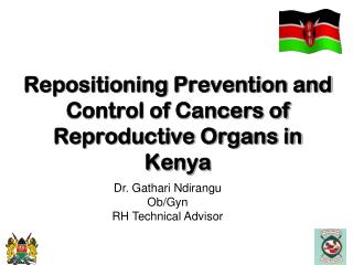 Repositioning Prevention and Control of Cancers of Reproductive Organs in Kenya