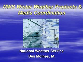 NWS Winter Weather Products & Media Coordination