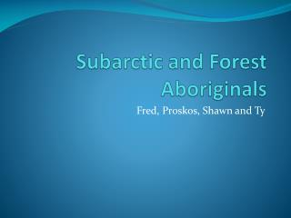 Subarctic and Forest Aboriginals