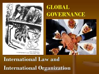 International Law and  International Organization