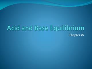 Acid and Base Equilibrium