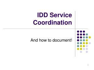 IDD Service Coordination