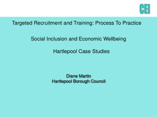 Social Inclusion and Economic Wellbeing Hartlepool Case Studies