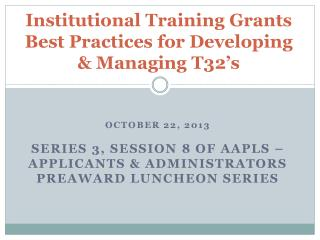 Institutional Training Grants  Best Practices for Developing & Managing T32's