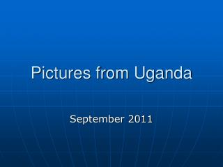 Pictures from Uganda