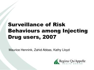 Surveillance of Risk Behaviours among Injecting Drug users, 2007