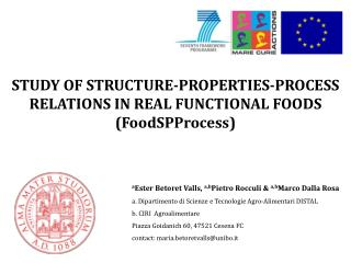 STUDY OF STRUCTURE-PROPERTIES-PROCESS RELATIONS IN REAL FUNCTIONAL FOODS ( FoodSPProcess )