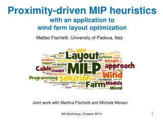 Proximity-driven MIP heuristics  with an application to  wind farm layout optimization