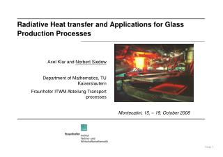 Radiative Heat transfer and Applications for Glass Production Processes
