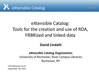 eXtensible Catalog: Tools for the creation and use of RDA, FRBRized and l inked data