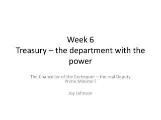 Week 6  Treasury – the department with the power