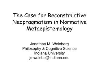 The Case for Reconstructive Neopragmatism in Normative Metaepistemology