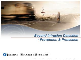 Beyond Intrusion Detection - Prevention & Protection