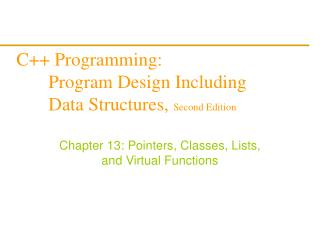 C++ Programming: 	Program Design Including 	Data Structures,  Second Edition