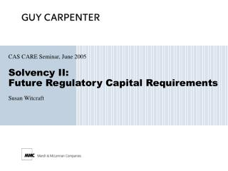 Solvency II: Future Regulatory Capital Requirements
