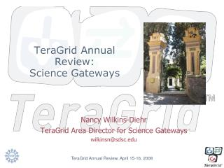 TeraGrid Annual Review: Science Gateways