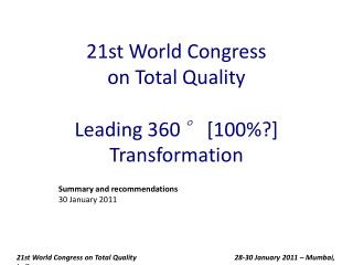 21st World Congress  on Total Quality Leading 360 °  [100%?] Transformation