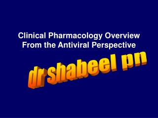 Clinical Pharmacology Overview From the Antiviral Perspective