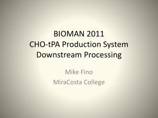 BIOMAN 2011 CHO- tPA  Production System Downstream Processing