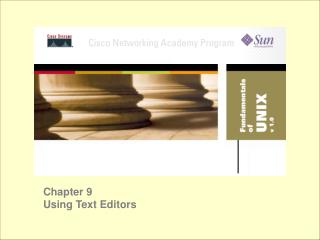 Chapter 9 Using Text Editors