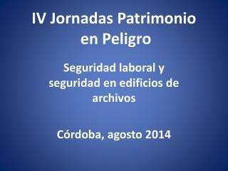 IV Jornadas Patrimonio  en Peligro