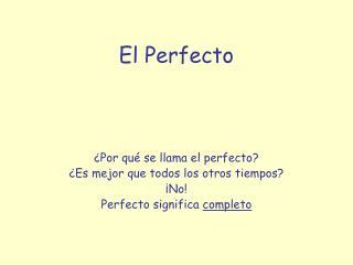 El Perfecto