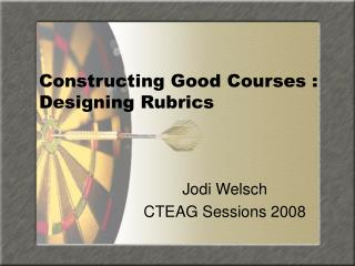 Constructing Good Courses : Designing Rubrics