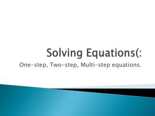 Solving Equations(: