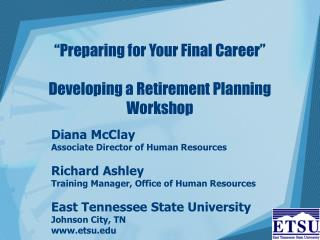"""Preparing for Your Final Career"" Developing a Retirement Planning Workshop"