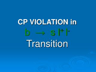 CP VIOLATION in  b    s l l-  Transition