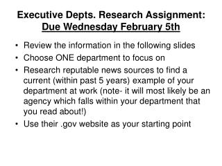 Executive Depts. Research Assignment:  Due Wednesday February 5th