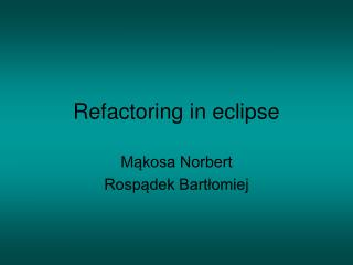Refactoring in eclipse