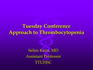 Tuesday Conference Approach to Thrombocytopenia