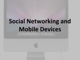 Social Networking and Mobile Devices