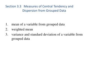 Section 3.3   Measures of Central Tendency and                       Dispersion from Grouped Data