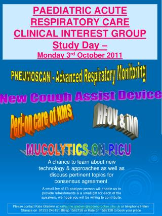 PAEDIATRIC ACUTE RESPIRATORY CARE  CLINICAL INTEREST GROUP Study Day –  Monday 3 rd  October 2011