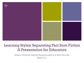 Learning Styles: Separating Fact from Fiction A Presentation for Educators