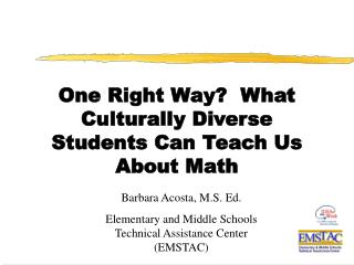 One Right Way?  What Culturally Diverse Students Can Teach Us About Math