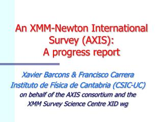 An XMM-Newton International Survey (AXIS):  A progress report
