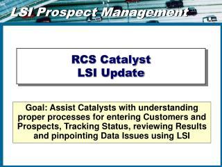 RCS Catalyst LSI Update