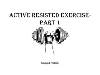 Active Resisted Exercise-part 1