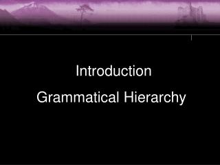 Introduction    Grammatical Hierarchy