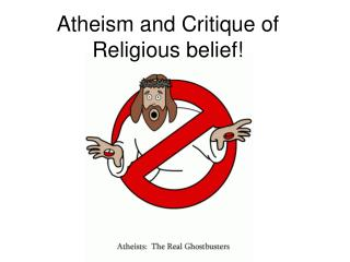 Atheism and Critique of Religious belief!