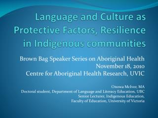 Language and Culture as Protective Factors, Resilience in Indigenous communities