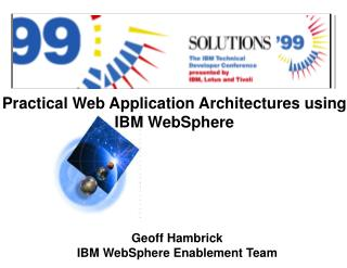 Practical Web Application Architectures using IBM WebSphere