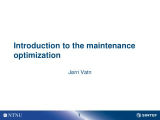 Introduction to the  maintenance optimization