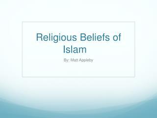 Religious Beliefs of Islam